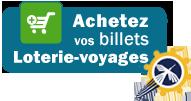 Achetez vos billets de Loterie-Voyages